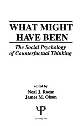 What Might Have Been: The Social Psychology of Counterfactual Thinking (Paperback) book cover