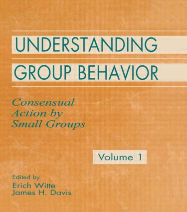 Understanding Group Behavior: Volume 1: Consensual Action By Small Groups (Hardback) book cover