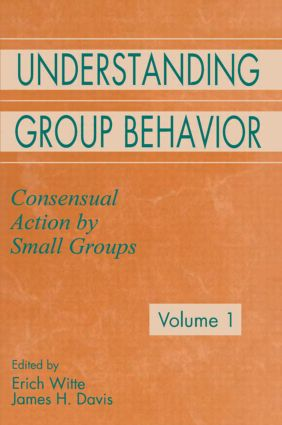 Understanding Group Behavior: Volume 1: Consensual Action By Small Groups; Volume 2: Small Group Processes and Interpersonal Relations (Paperback) book cover
