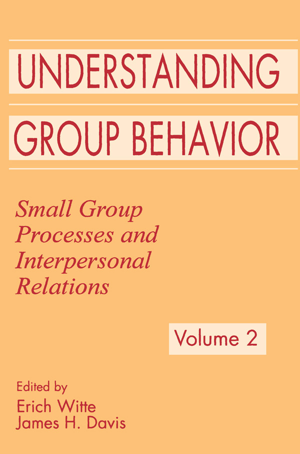 Understanding Group Behavior: Volume 1: Consensual Action By Small Groups; Volume 2: Small Group Processes and Interpersonal Relations, 1st Edition (Paperback) book cover
