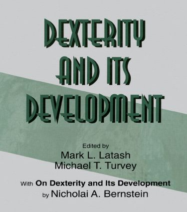 Dexterity and Its Development (Hardback) book cover