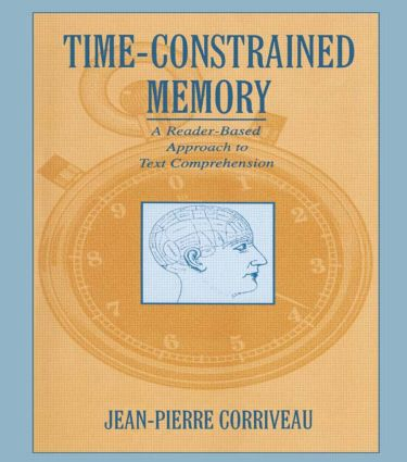 Time-constrained Memory: A Reader-based Approach To Text Comprehension (Paperback) book cover