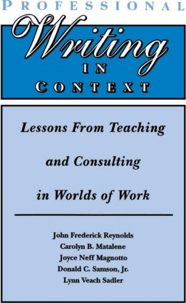 Professional Writing in Context: Lessons From Teaching and Consulting in Worlds of Work (Paperback) book cover