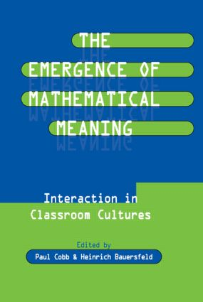 The Emergence of Mathematical Meaning: interaction in Classroom Cultures book cover