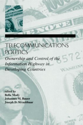 Telecommunications Politics: Ownership and Control of the information Highway in Developing Countries (Paperback) book cover