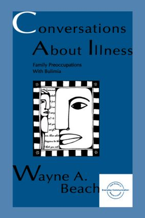 Conversations About Illness: Family Preoccupations With Bulimia, 1st Edition (Paperback) book cover