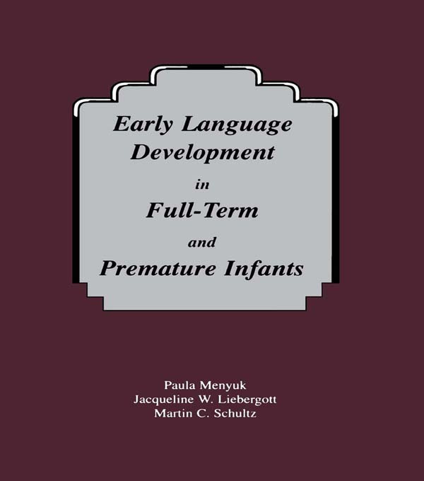 Early Language Development in Full-term and Premature infants: 1st Edition (Paperback) book cover