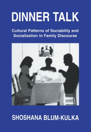 Dinner Talk: Cultural Patterns of Sociability and Socialization in Family Discourse, 1st Edition (Paperback) book cover