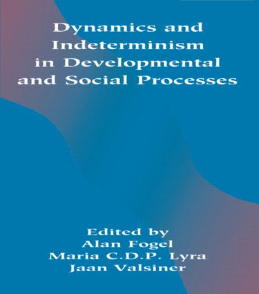 Dynamics and indeterminism in Developmental and Social Processes: 1st Edition (Paperback) book cover