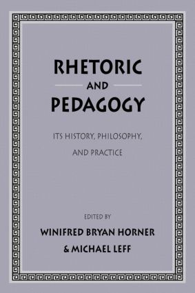 Rhetoric and Pedagogy: Its History, Philosophy, and Practice: Essays in Honor of James J. Murphy, 1st Edition (Paperback) book cover