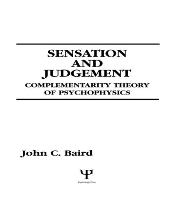 Sensation and Judgment: Complementarity Theory of Psychophysics, 1st Edition (Paperback) book cover