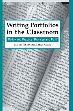 Writing Portfolios in the Classroom: Policy and Practice, Promise and Peril (Paperback) book cover