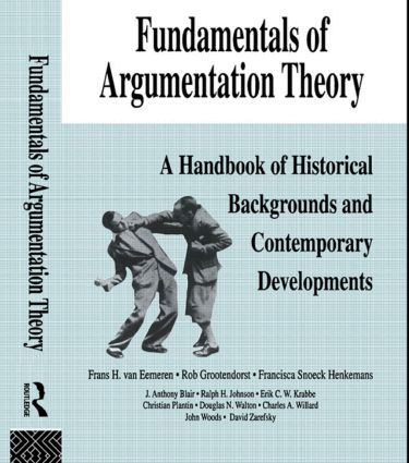 Fundamentals of Argumentation Theory: A Handbook of Historical Backgrounds and Contemporary Developments, 1st Edition (Hardback) book cover