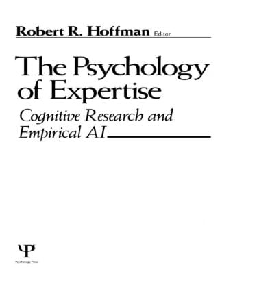 The Psychology of Expertise: Cognitive Research and Empirical Ai (Hardback) book cover
