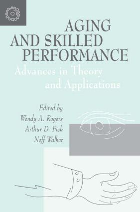 Aging and Skilled Performance: Advances in Theory and Applications, 1st Edition (Paperback) book cover