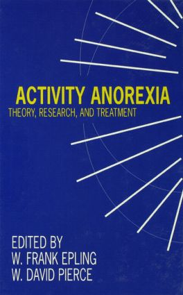 Activity Anorexia: Theory, Research, and Treatment, 1st Edition (Paperback) book cover