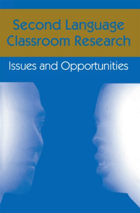 Second Language Classroom Research: Issues and Opportunities (e-Book) book cover