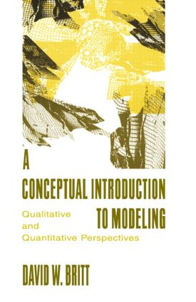 A Conceptual Introduction To Modeling: Qualitative and Quantitative Perspectives, 1st Edition (Paperback) book cover