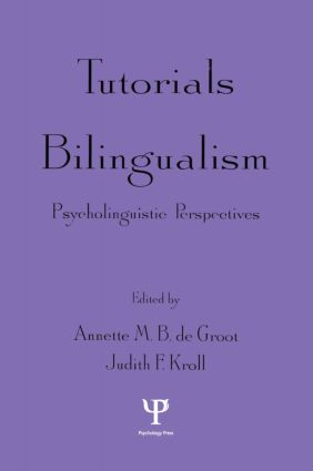 Tutorials in Bilingualism: Psycholinguistic Perspectives (Paperback) book cover