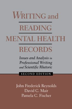 Writing and Reading Mental Health Records: Issues and Analysis in Professional Writing and Scientific Rhetoric, 2nd Edition (Paperback) book cover