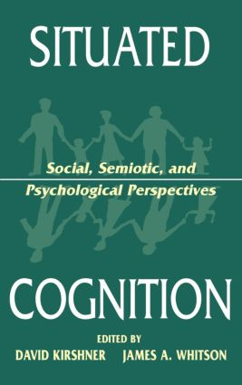 Situated Cognition: Social, Semiotic, and Psychological Perspectives, 1st Edition (Paperback) book cover