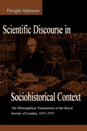 Scientific Discourse in Sociohistorical Context: The Philosophical Transactions of the Royal Society of London, 1675-1975, 1st Edition (Paperback) book cover