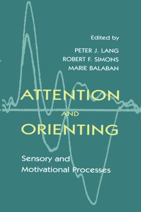 Attention and Orienting: Sensory and Motivational Processes (Hardback) book cover