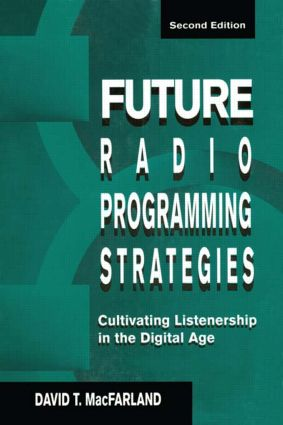 Future Radio Programming Strategies: Cultivating Listenership in the Digital Age, 2nd Edition (Paperback) book cover