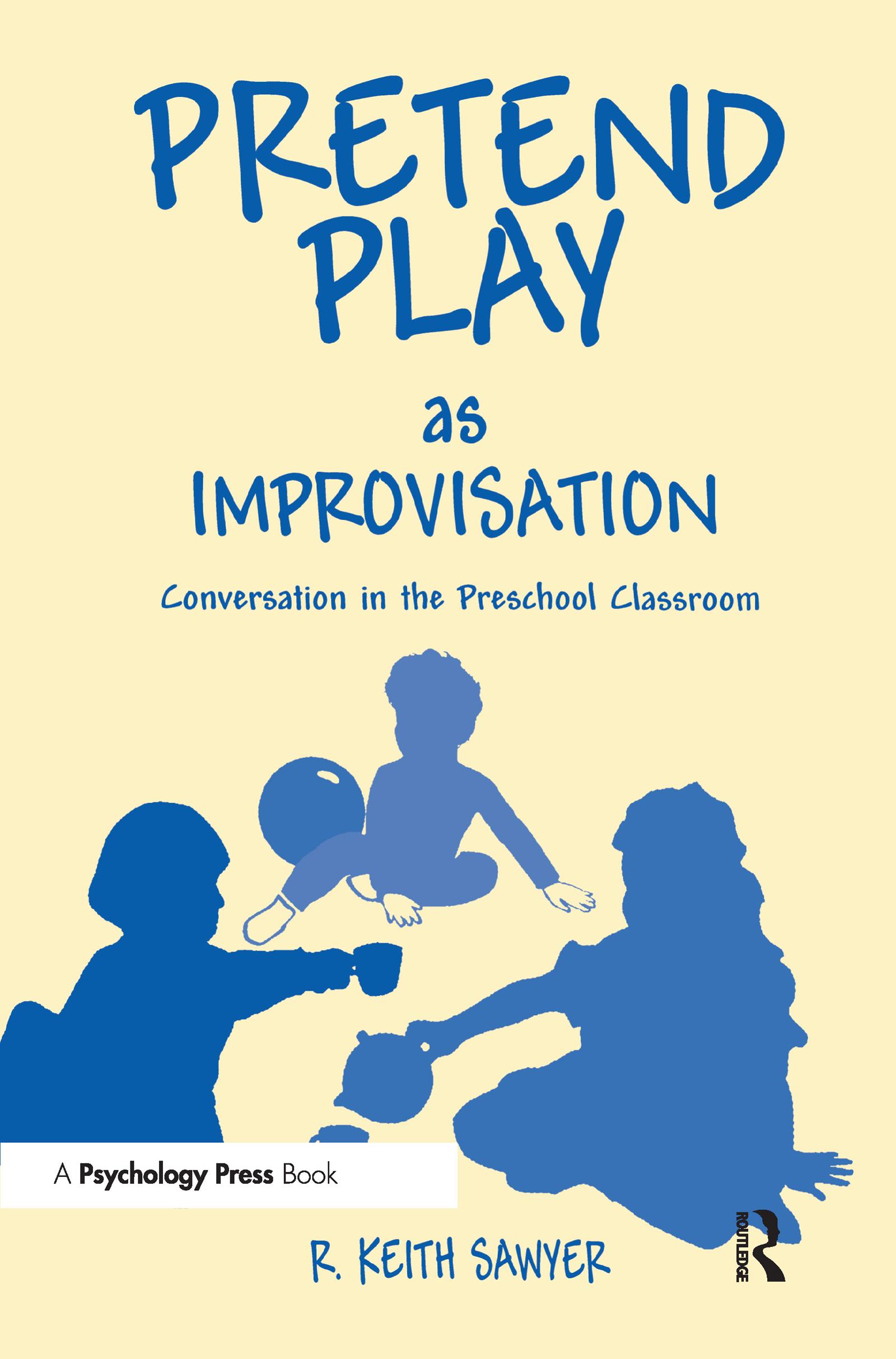 Pretend Play As Improvisation: Conversation in the Preschool Classroom, 1st Edition (Hardback) book cover
