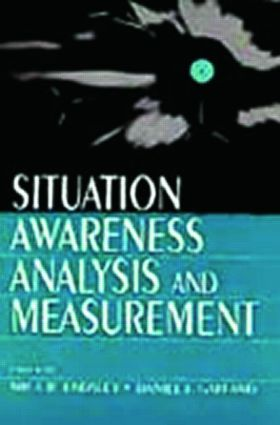Situation Awareness Analysis and Measurement: 1st Edition (Paperback) book cover