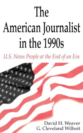 The American Journalist in the 1990s: U.S. News People at the End of An Era (Paperback) book cover