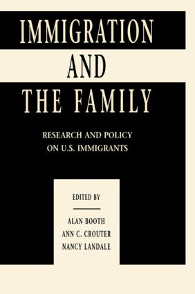 Immigration and the Family: Research and Policy on U.s. Immigrants (Hardback) book cover