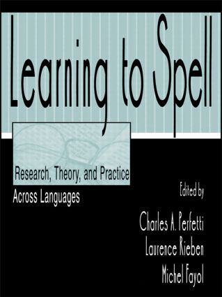 Learning to Spell: Research, Theory, and Practice Across Languages, 1st Edition (Paperback) book cover
