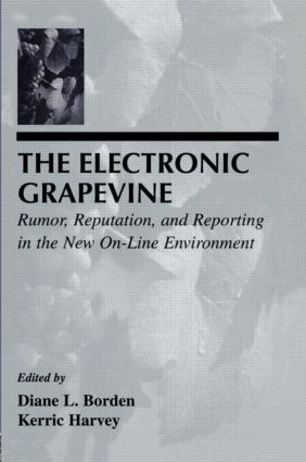 The Electronic Grapevine: Rumor, Reputation, and Reporting in the New On-line Environment (Paperback) book cover