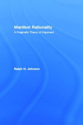 Manifest Rationality: A Pragmatic Theory of Argument, 1st Edition (Paperback) book cover