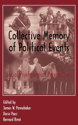 Collective Memory of Political Events: Social Psychological Perspectives, 1st Edition (Hardback) book cover