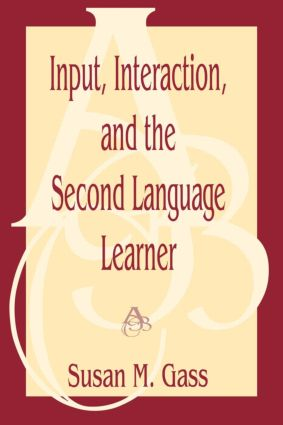 Input, Interaction, and the Second Language Learner (e-Book) book cover