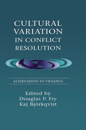 Cultural Variation in Conflict Resolution: Alternatives To Violence, 1st Edition (Paperback) book cover