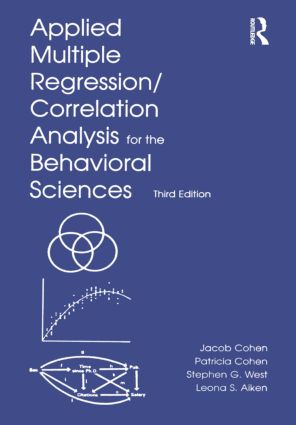 Applied Multiple Regression/Correlation Analysis for the Behavioral Sciences: 3rd Edition (Hardback) book cover
