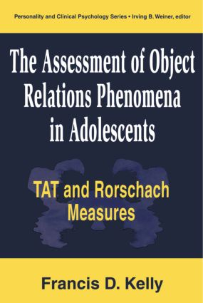 The Assessment of Object Relations Phenomena in Adolescents: Tat and Rorschach Measu (Hardback) book cover