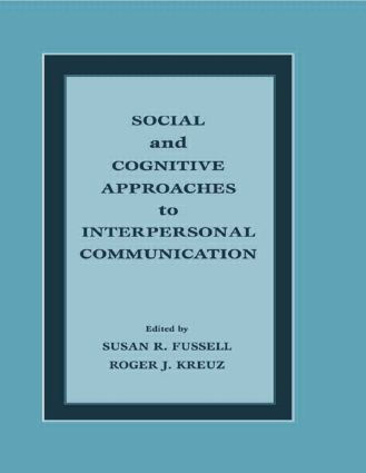 Social and Cognitive Approaches to Interpersonal Communication: 1st Edition (Paperback) book cover