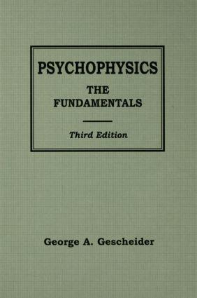Psychophysics: The Fundamentals, 3rd Edition (Hardback) book cover