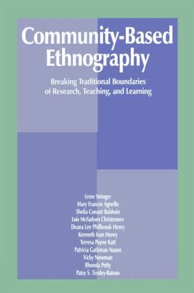 Community-Based Ethnography: Breaking Traditional Boundaries of Research, Teaching, and Learning (Paperback) book cover