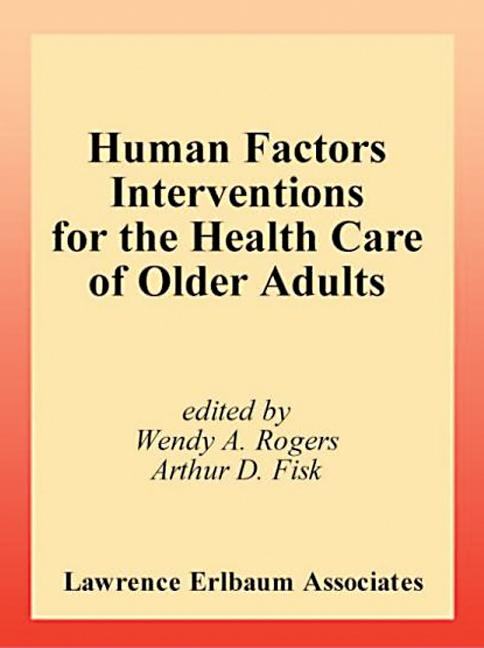 Human Factors Interventions for the Health Care of Older Adults: 1st Edition (Hardback) book cover