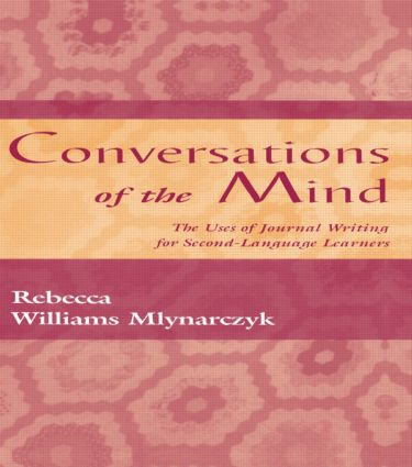 Conversations of the Mind: The Uses of Journal Writing for Second-Language Learners, 1st Edition (Paperback) book cover
