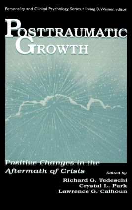Posttraumatic Growth: Positive Changes in the Aftermath of Crisis (Hardback) book cover