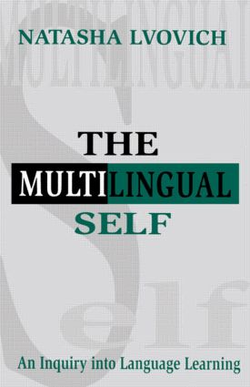 The Multilingual Self: An Inquiry Into Language Learning, 1st Edition (Paperback) book cover