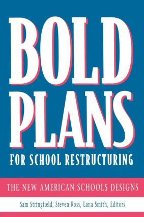 Bold Plans for School Restructuring: The New American Schools Designs, 1st Edition (Paperback) book cover