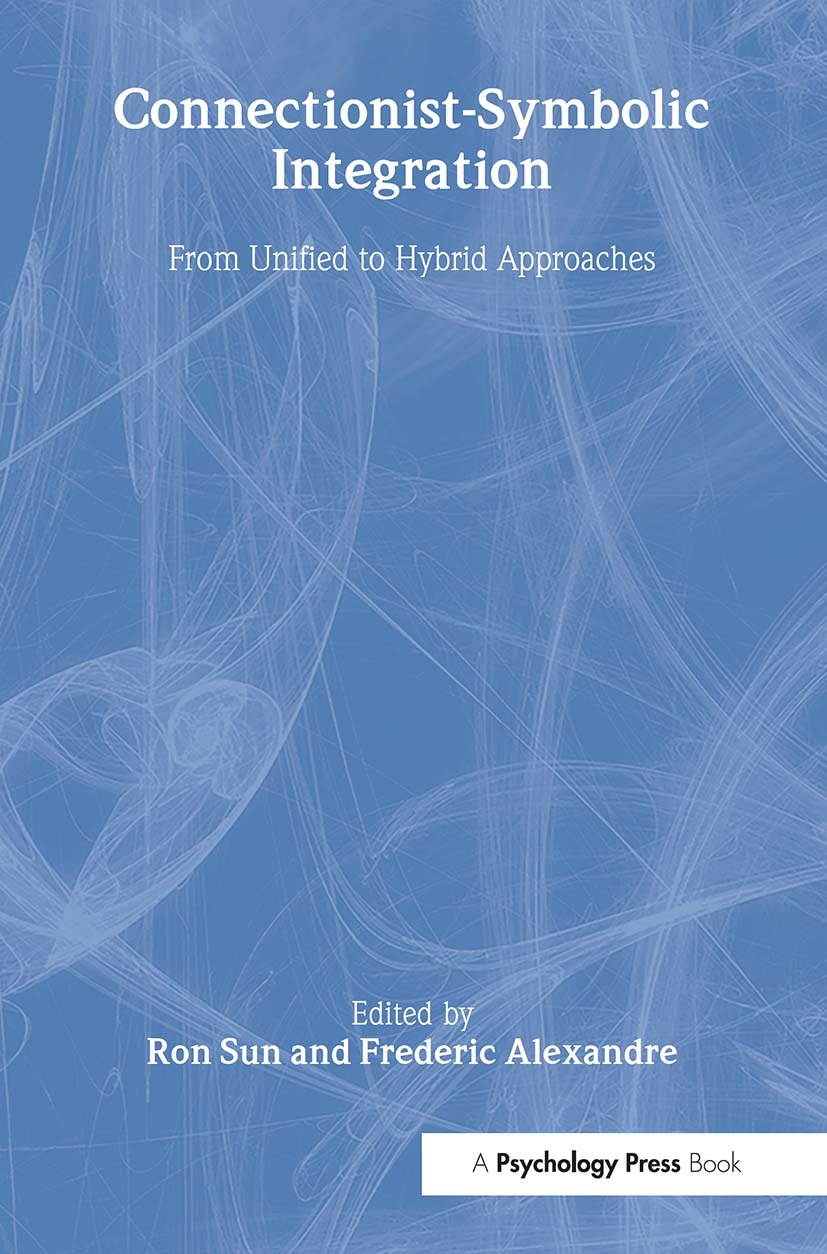 Connectionist-Symbolic Integration: From Unified to Hybrid Approaches, 1st Edition (Paperback) book cover