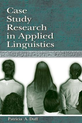 Case Study Research in Applied Linguistics: 1st Edition (Paperback) book cover